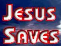 jesus Saves - He really does!!